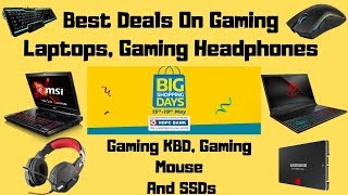Best Deals On Gaming Laptops,Gaming Headphones and SSDs |Flipkart Big Shopping Days|
