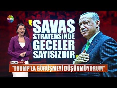 """Erdoğan: """"Trump'la görüşmeyi düşünmüyorum"""""""