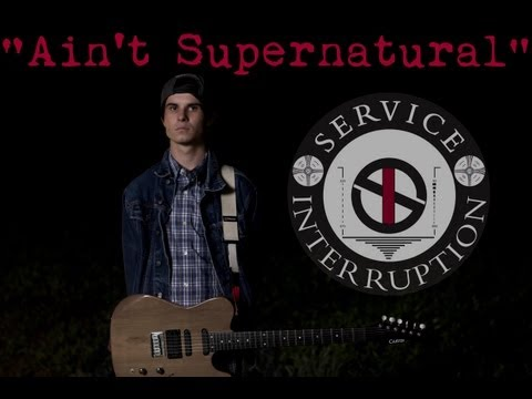 Ain't Supernatural (Lyric Video) - Service Interruption