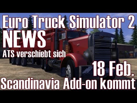 Euro Truck Simulator 2 ★ NEWS I Scandinavia Add-on kommt ★ ATS verschiebt sich [Deutsch/HD]