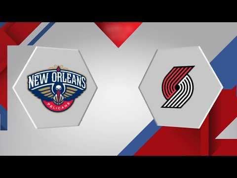 New Orleans Pelicans vs. Portland Trail Blazers Game 1: April 14, 2018