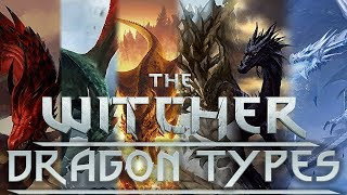 What Are The Dragon Types? - Witcher Lore - Witcher Myths - Witcher 3 lore - Witcher Monster Lore