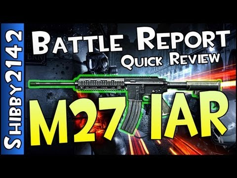 Battlefield 3 - Battle Report #1 : M27 IAR (Quick Weapon Review & Tips)