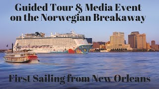 NCL Breakaway Guided Tour & Media Event for First Sailing from New Orleans