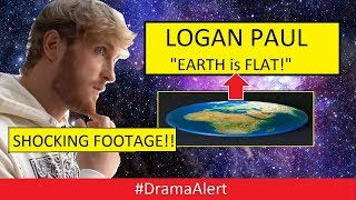 Logan Paul Thinks The Earth Is Flat Footage Dramaalert