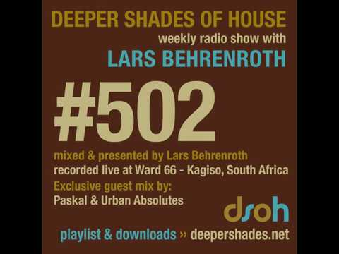 Deeper Shades Of House #502 - 1st hour Lars Behrenroth - 2nd hour Paskal & Urban Absolutes
