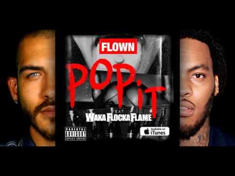 Flown Feat. Waka Flocka Flame - Pop It [Unsigned Artist]