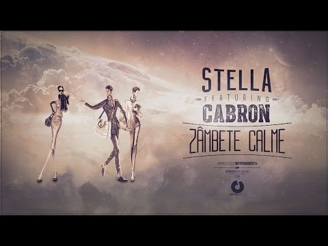 Stella Feat. Cabron - Zambete Calme (Official Single)