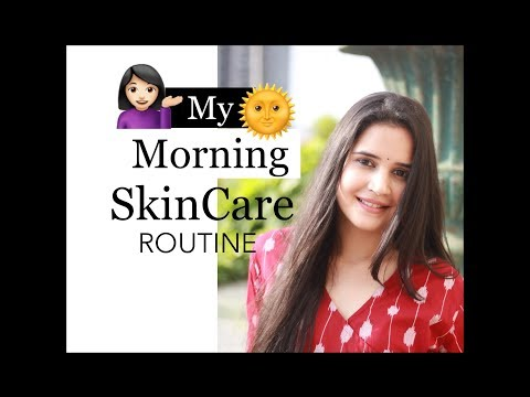 MORNING SKINCARE ROUTINE 2018 | UPDATED | SUMMER SPECIAL | SHIVSHAKTI SACHDEV