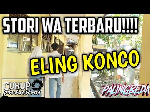 Eling Konco///STORY WA TERBARU!!!