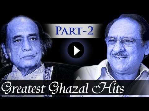 Greatest Ghazal Hit Songs - Part 2 - Ghulam Ali - Mehdi Hassan...
