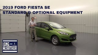 2019 FORD FIESTA SE STANDARD AND OPTIONAL EQUIPMENT