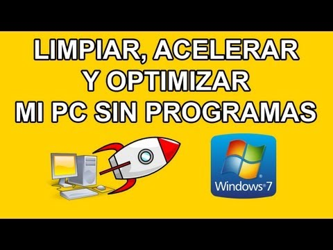 Como limpiar, acelerar y optimizar mi pc para windows 7 sin programas. Parte 2.