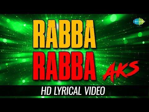 Rabba Rabba - Duet | Lyrical | Aks | Sukhwinder Singh | Vasundhara Das