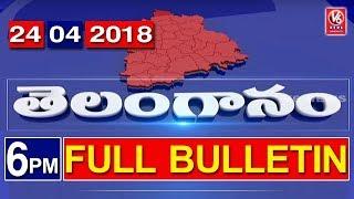 6 PM Telugu News | 24th April 2018 | Telanganam