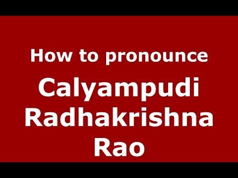 How to pronounce Calyampudi Radhakrishna Rao (Karnataka, India/Kannada) - PronounceNames.com