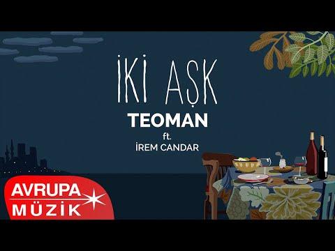 Teoman ft. İrem Candar - İki Aşk