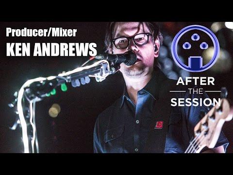 ATS Podcast: Artist/Producer/Mixer Ken Andrews
