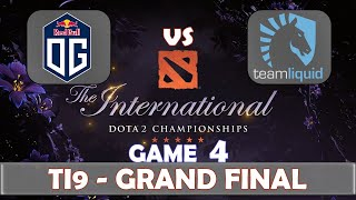 OG vs Liquid Game 4 | Grand Final The International 2019 | Dota 2 TI9 LIVE | The Championship