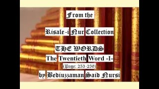 From the Risale-i Nur Collection, THE WORDS, The Twentieth Word I , Page: 253-259 , by Said Nursi