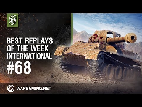 Best Replays of the Week International #68 - World of Tanks