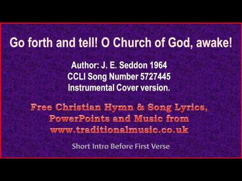 Go forth and tell! O Church of God, awake! - Hymn Lyrics & Music