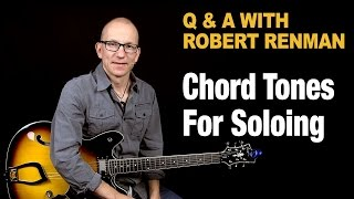 Chord Tones For Soloing - Q & A with Robert Renman