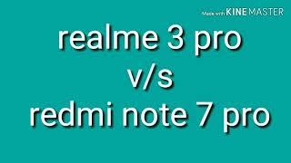Realme 3 pro v/s redmi note 7 pro information