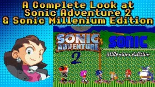 A Complete Look at Sonic Adventure 2 (The Fangame) + Sonic Millenium Edition