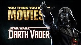 Darth Vader - You Think You Know Movies?