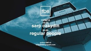 Sarp Ozaydin , Regular People - TBS Radio