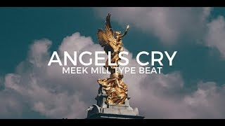 """Meek Mill type beat """"Angels cry""""  