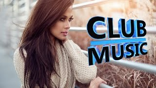 New Best Club Dance Music Remixes Mashups Mix 2015 - CLUB MUSIC