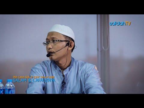 Tata Cara & Sifat Shalat Nabi: Cara Salam Dan Lafadznya - Ustadz Badru Salam, Lc