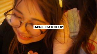 CATCH UP • APRIL
