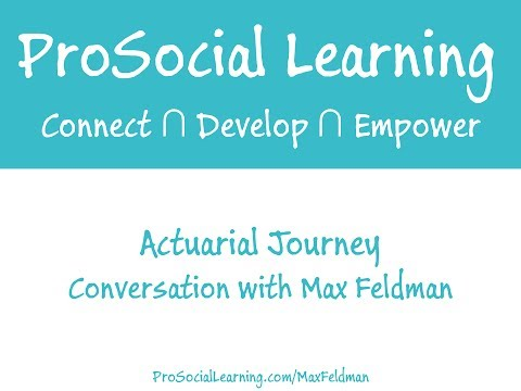 Listen to more lessons learned shared with Actuarial Journey (previously ProSocial Learning) here: http://www.actuarialjourney.com/listen Actuarial Journey #1: Max Feldman shows us how to...
