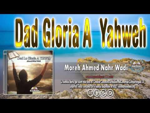 11 Dad Gloria a Yahweh Por Ahmed Nahr Wadi