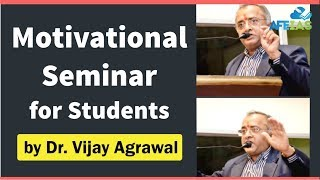 Motivational Seminar For Students by Dr. Vijay Agarwal   AFE IAS   IAS Coaching