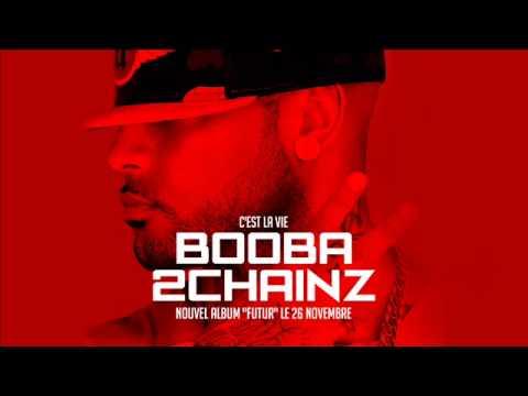 Booba - C est la vie Feat 2 Chainz