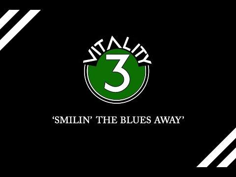 The Vitality Three : Smilin' The Blues Away thumbnail