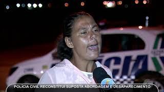 JMD (22/02/19) - Polícia faz reconstituição de crime que jovem desapareceu