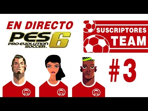 Suscriptores Team #3    PES 6    ¿Conseguiremos ascender a Primera y ganar la Copa?