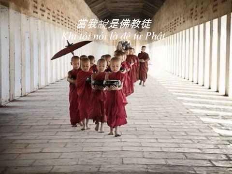 Khi Tôi Nói Là Đệ Tử Phật (Nhạc Hoa, Phụ Đề Việt Ngữ) (Rất Hay)