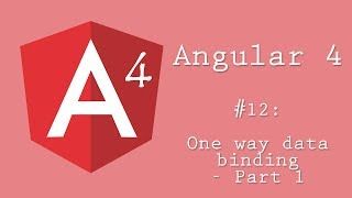 Angular 4 Tutorial 12: One way data binding - Part 1