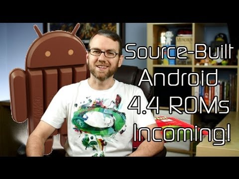 Source-Built Android 4.4 ROMs Incoming! CyanogenMod 11 Development Started