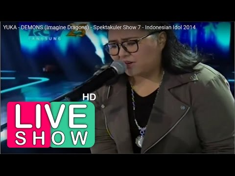 Download Demons - Imagine Dragons Yuka - Indonesian Idol Show 7 Perform Only Mp4 baru