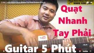 5 Bài Luyện Ngón Quạt Nhanh Tay Phải |Guitar 5 Phút|