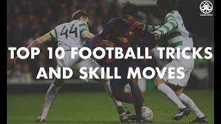 Top 10 Greatest Football Skill Moves  2018