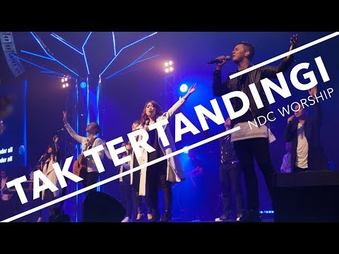 NDC Worship - Tak Tertandingi (Live Performance)