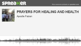 PRAYERS FOR HEALING AND HEALTH (made with Spreaker)